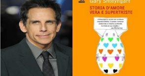 """Dal romanzo alla serie tv: con Ben Stiller una """"storia d'amore vera e supertriste"""""""